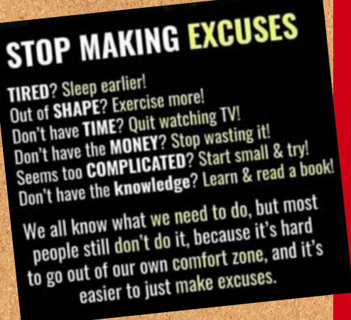 stop making excuses 494x450 - Looking for an excuse not to start?