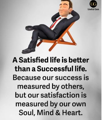 a satisfied life - Does success depends on a satisfied life?