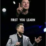 first you learn 150x150 - Some Wise Words From Elon Musk...